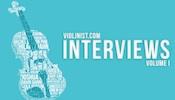 Violinist.com Interviews, Volume 1