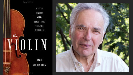 Interview with David Schoenbaum: A Social History of the Violin