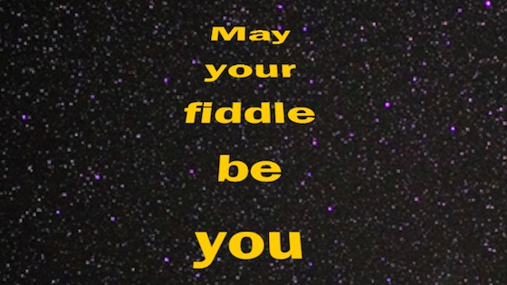 The Well-Aging Fiddler: May Your Fiddle Be You.