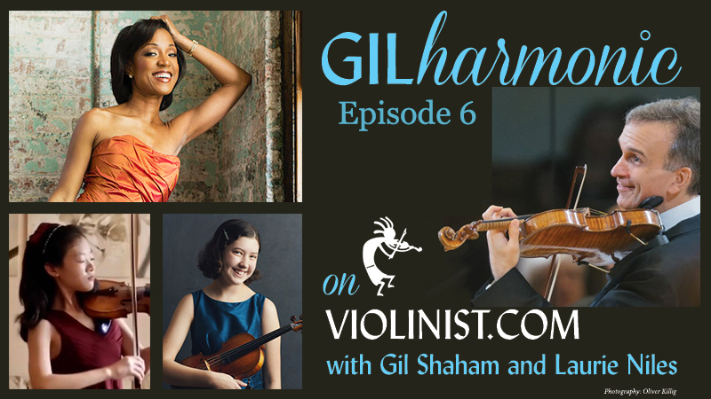 Watch Gilharmonic on Violinist.com, Ep. 6, with Gil Shaham and guest Kelly Hall-Tompkins!