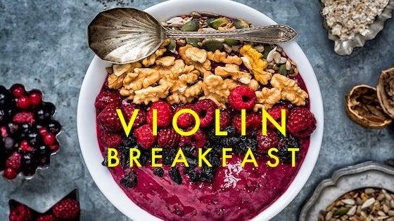violin breakfast