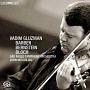 Vadim Gluzman: Barber, Bernstein, Bloch