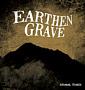 Earthen Grave: Dismal Times