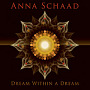 Anna Schaad: Dream Within a Dream