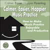 Calmer, Easier, Happier Music Practice, parenting expert Noel Janis-Norton