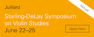 Juilliard Starling-DeLay Symposium on Violin Studies